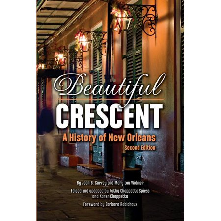 Beautiful Crescent: A History of New Orleans (Paperback)