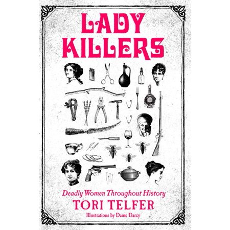 Lady Killers: Deadly Women Throughout History (Paperback)