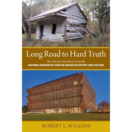 Long Road to Hard Truth: The 100 Year Mission to Create the ...