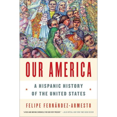 Our America: A Hispanic History of the United States (Paperb...