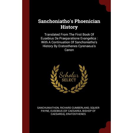 Sanchoniatho's Phoenician History : Translated from the Firs...